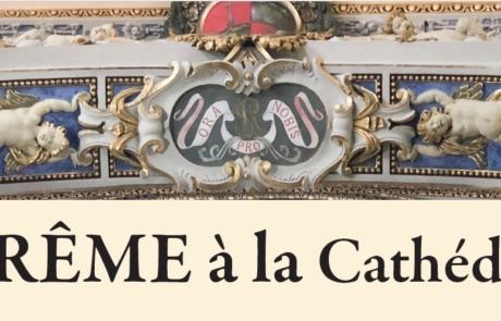 Carême à la Cathédrale